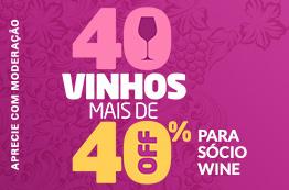 40 Vinhos 40%OFF