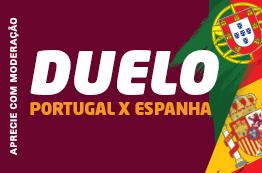 Duelo Portugal x Espanha