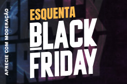 4º - Esquenta Black Friday