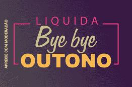 3º - Bye Bye Outono - Ofertas