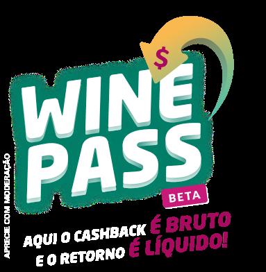 WinePass Beta - aqui o cashback é bruto e o retorno é liquido